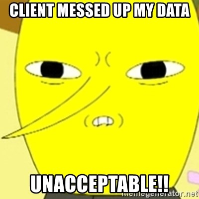 LEMONGRAB - Client messed up my data unacceptable!!