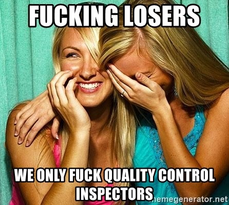 Laughing Whores - FUCKING LOSERS   WE ONLY FUCK QUALITY CONTROL INSPECTORS
