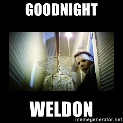 Michael Myers - Goodnight Weldon