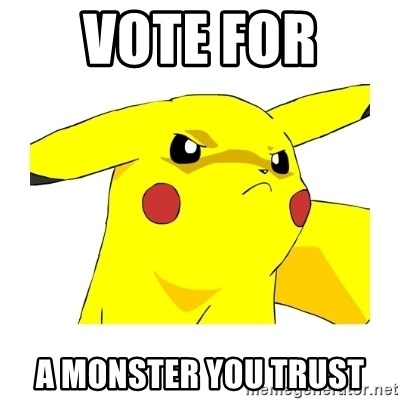 Pikachu - Vote for  a monster you trust