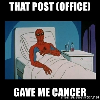 it gave me cancer - That post (office)  Gave me cancer