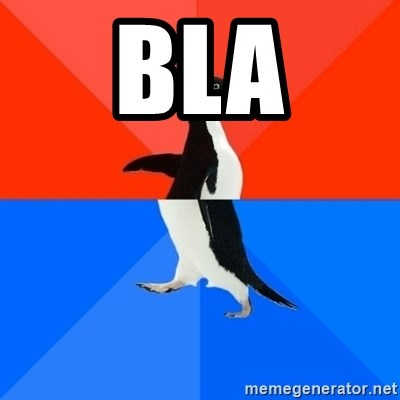 Socially Awesome Awkward Penguin - bla