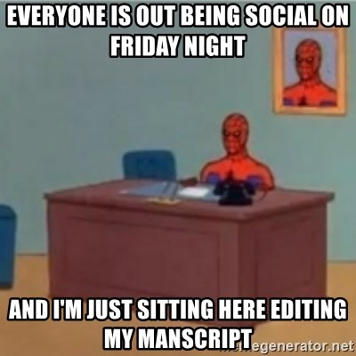 60s spiderman behind desk - Everyone is out being social on Friday night and i'm just sitting here editing my manscript