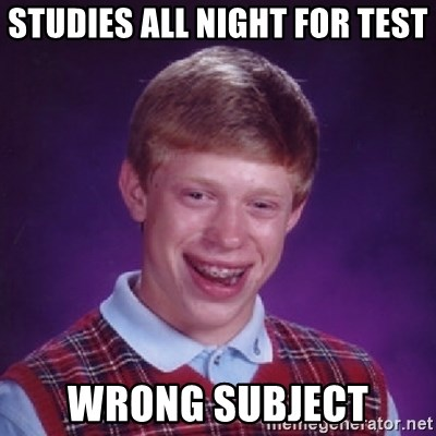 Bad Luck Brian - studies all night for test wrong subject