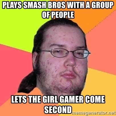 Gordo Nerd - Plays Smash Bros with a group of people lets the girl gamer come second