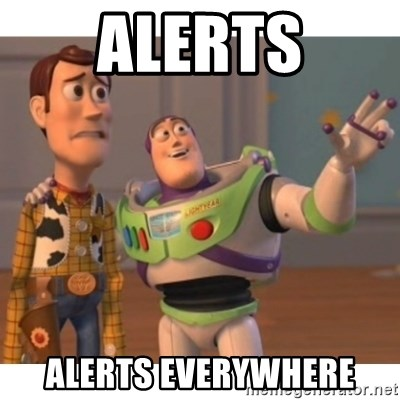 Toy story - Alerts Alerts everywhere