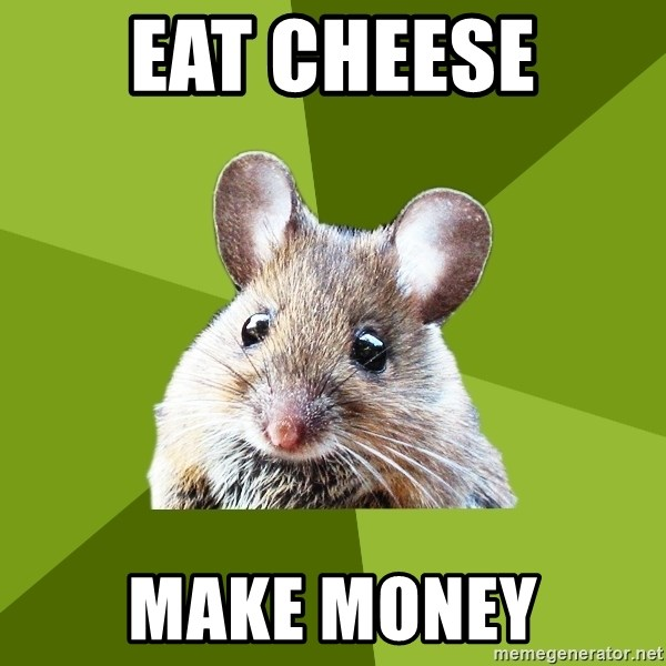 Prospective Museum Professional Mouse - eat cheese make money