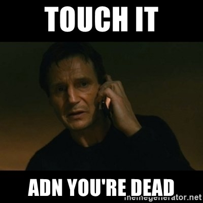 liam neeson taken - Touch it adn you're dead