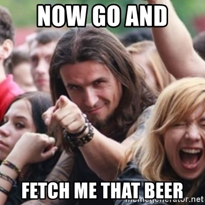 Ridiculously Photogenic Metalhead - now go and  fetch me that beer