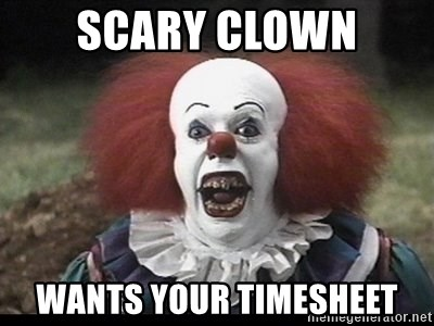 Scary Clown Wants Your Timesheet Scary Clowns Meme Generator