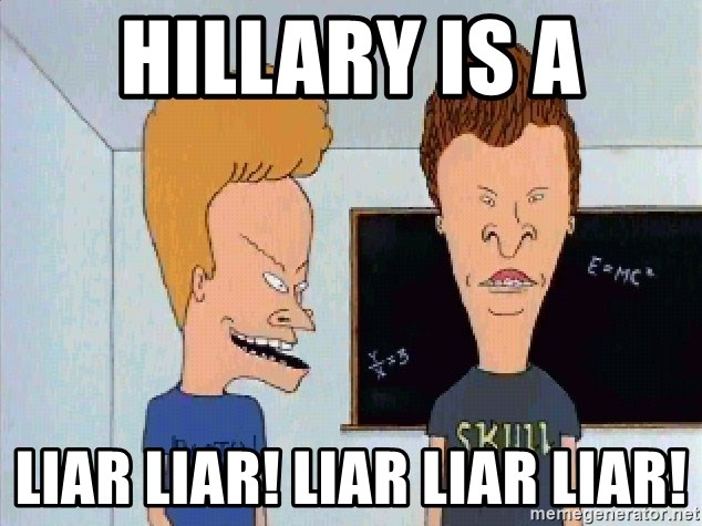 Beavis and butthead - Hillary is a Liar Liar! Liar Liar Liar!