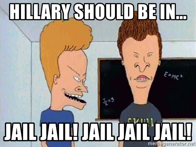Beavis and butthead - hillary should be in... jail jail! jail jail jail!
