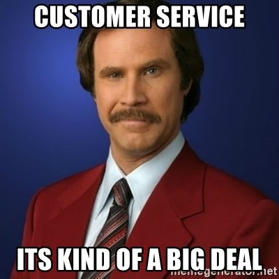 72422475 customer service its kind of a big deal anchorman birthday