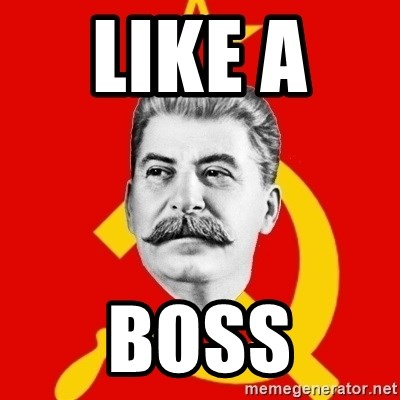 Stalin Says - LIKE A   BOSS