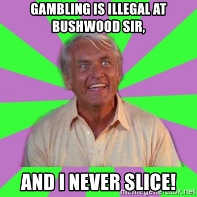 Gambling is illegal at bushwood casino on net free games