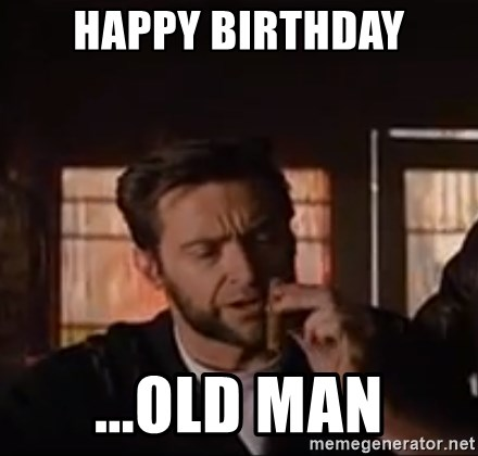 Wolverine First Class - Happy Birthday ...Old Man