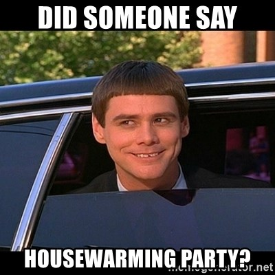 Did Someone Say Housewarming Party Lloyd Christmas Limo Meme
