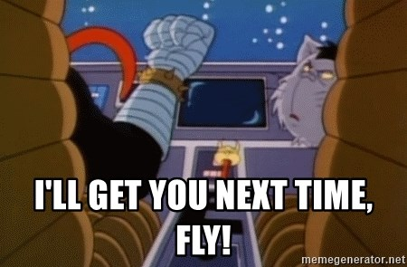 I'll get you next time gadget!  - I'll get you next time, fly!