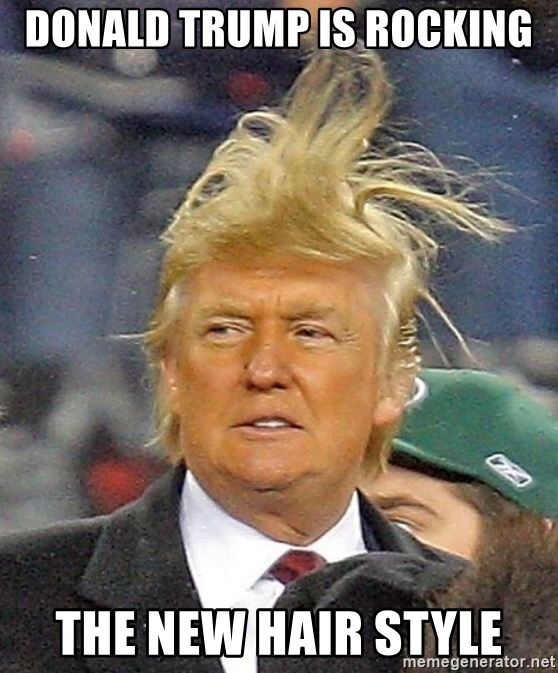 Donald Trump wild hair - DONALD TRUMP IS ROCKING THE NEW HAIR STYLE