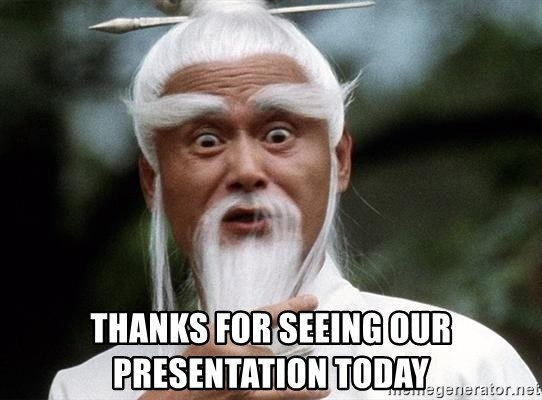 thanks for seeing our presentation today kung fu master 54 meme