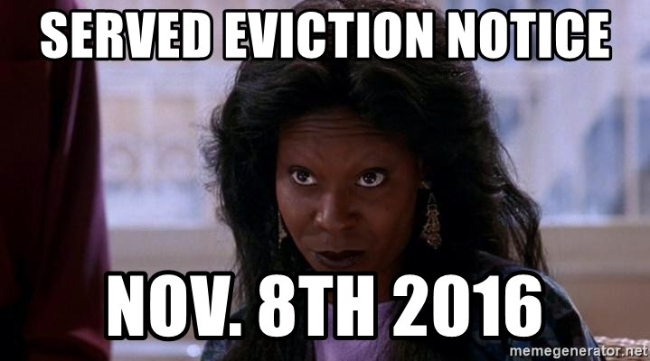 Ghost Whoopi - Served eviction notice Nov. 8th 2016