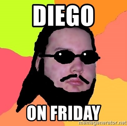 Butthurt Dweller - Diego ON friday
