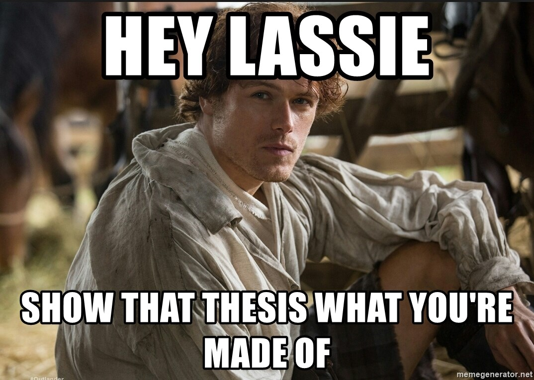 Jamie Fraser JAMMF - Hey Lassie Show that thesis what you're made of