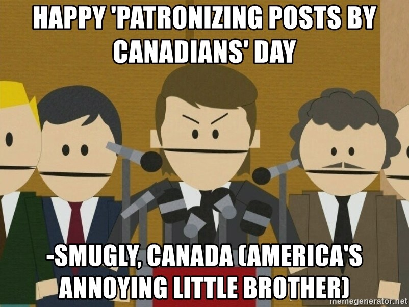 72983701 happy 'patronizing posts by canadians' day smugly, canada