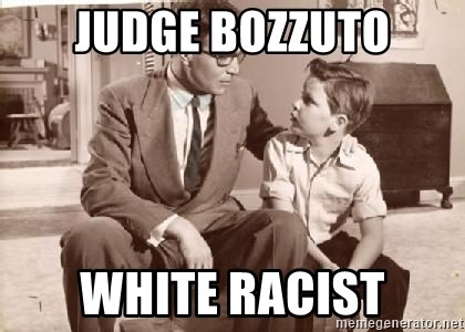 Racist Father - Judge Bozzuto White racist