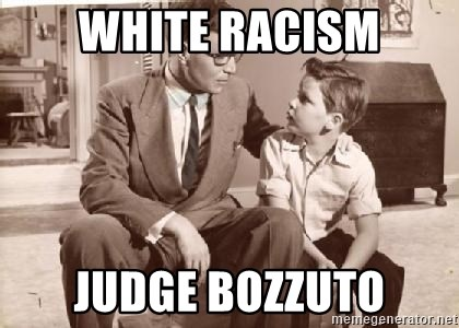 Racist Father - White racism judge bozzuto