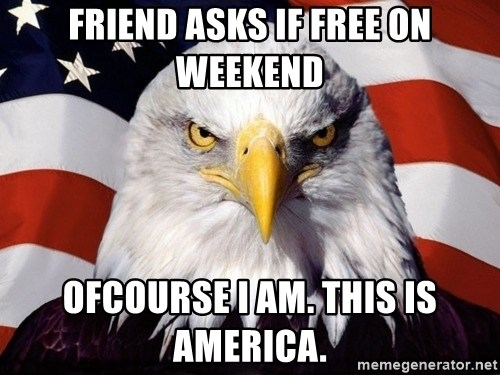 American Pride Eagle - friend asks if free on weekend ofcourse i am. this is america.