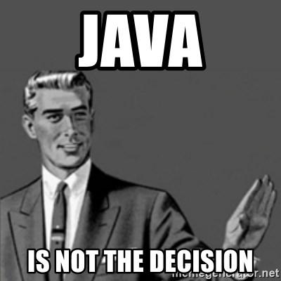Correction Guy - JAVA IS NOT THE DECISION