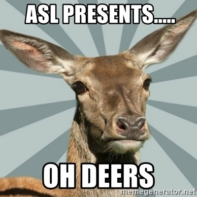 Comox Valley Deer -  ASL presents..... Oh Deers