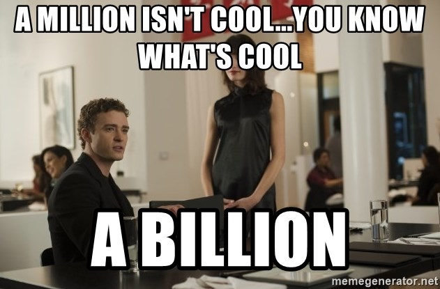 sean parker - a million isn't cool...you know what's cool a billion