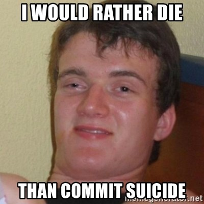 Stoner Stanley - i would rather die than commit suicide