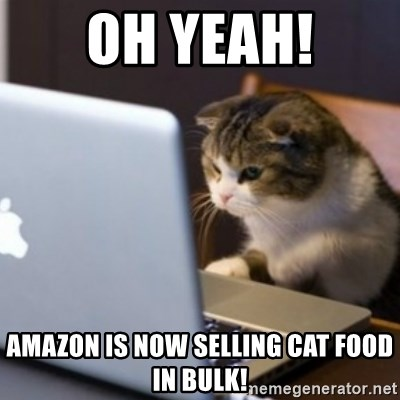 Oh Yeah Amazon Is Now Selling Cat Food In Bulk Cat Computer