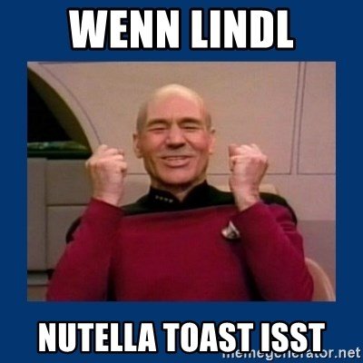 Captain Picard So Much Win! - WENN LINDL NUTELLA TOAST ISST