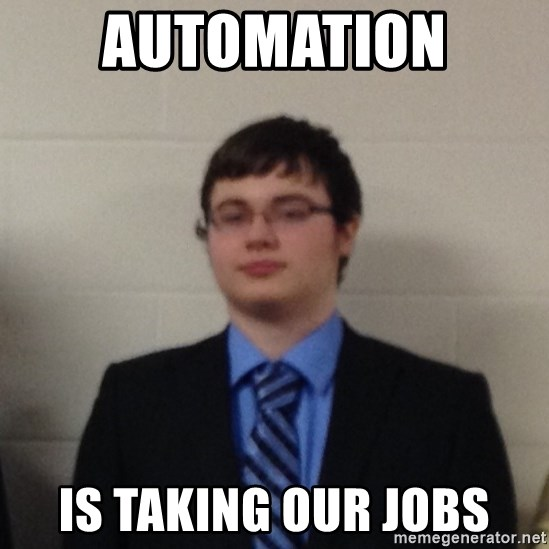 Automation Is Taking Our Jobs Insanity Wolf Meme Generator