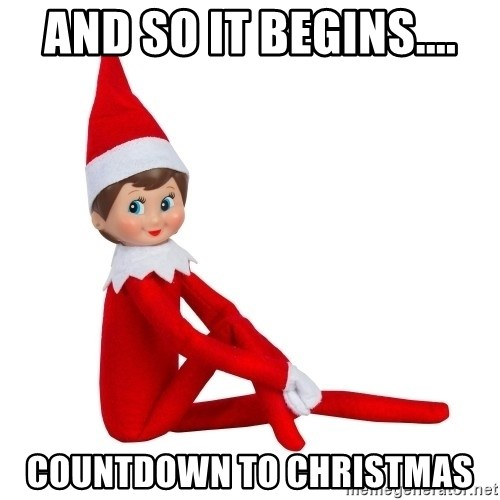 Countdown To Christmas Meme.And So It Begins Countdown To Christmas Elf On The