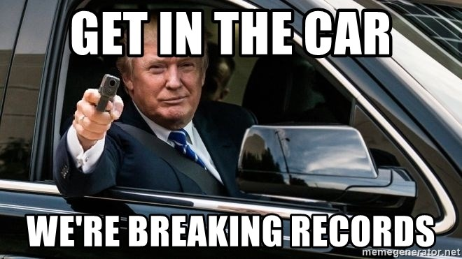 trump car gun - get in the car we're breaking records