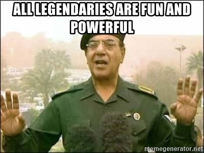 Iraqi Information Minister - All legendaries are fun and powerful