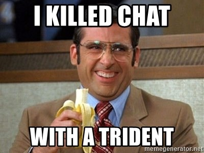 i killed chat with a trident brick tamland anchorman meme generator