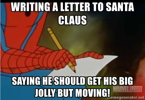 Writing a letter to santa claus saying he should get his big jolly writing a letter to santa claus saying he should get his big jolly but moving writing spiderman spiritdancerdesigns Image collections