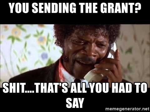 Pulp Fiction sending the Wolf - You sending the Grant? Shit....that's all you had to say
