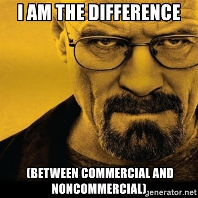 I Am The Difference Between Commercial And Noncommercial Walter White Breaking Bad Meme Generator