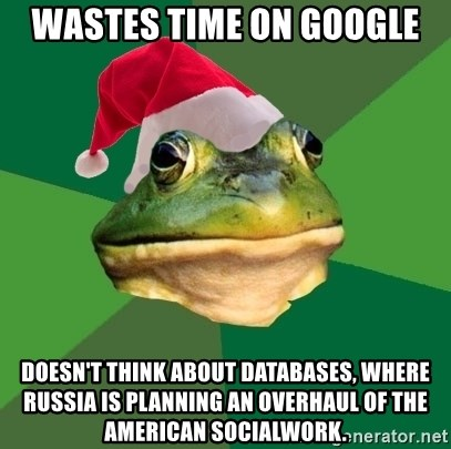 Foul Bachelor Frog - Wastes time on Google Doesn't think about databases, where Russia is planning an overhaul of the American socialwork.
