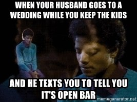 Sad Michael Jackson Chair - When your husband goes to a wedding while you keep the kids and he texts you to tell you it's open bar