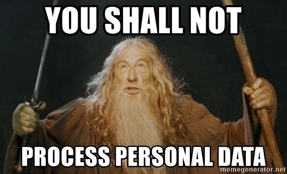 You shall not pass - You shall not process personal data