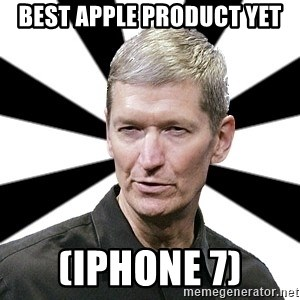 Tim Cook Time - Best apple product yet (iphone 7)