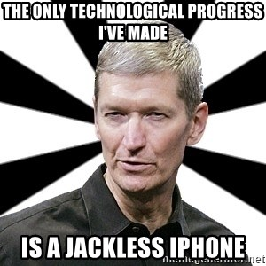 Tim Cook Time - The only technological progress I've made is a jackless iPhone